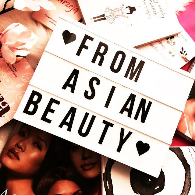 From Asian Beauty with Love ! Seria postów na temat pielęgnacji w stylu Azjatyckim :) WYNIKI ROZDANIA!