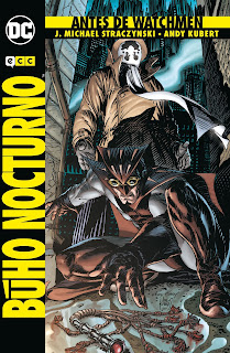 """Reseña de """"Antes de Watchmen: Búho Nocturno"""" de J. Michael Straczynski - ECC Ediciones"""