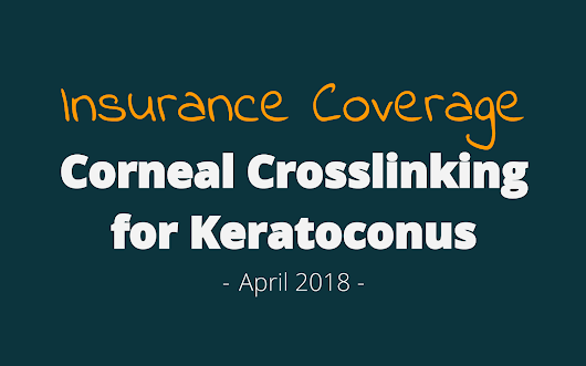 Insurance Coverage for Corneal Collagen Crosslinking (2018) | Keratoconus Group