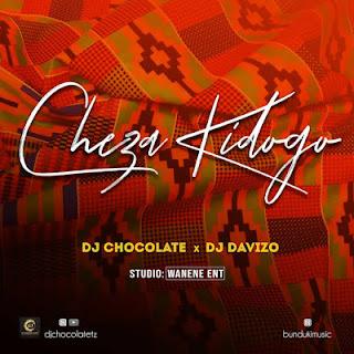 Audio Dj Chocolate ft Dj Davizo - Cheza Kidogo Mp3 Download