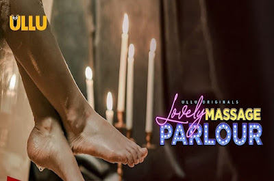 ❤️ Lovely Massage Parlour Part 1 Ullu Web Series 2021 Storyline, Wiki/Details, Cast and Review : Download and Watch Online Free
