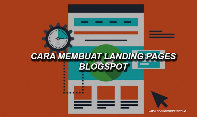 Cara Membuat Landing Page Blogspot untuk Newbie Lengkap dengan Gambar