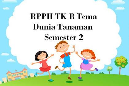 RPPH TK B Tema Dunia Tanaman Semester 2