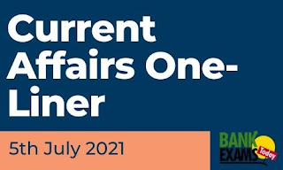 Current Affairs One-Liner: 5th July 2021