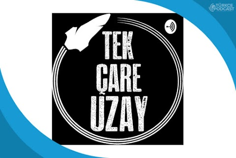 Tek Çare Uzay Podcast