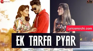Ek Tarfa Pyar एक तरफा प्यार Lyrics | Srishti Bhandari | Latest Hindi Song 2020