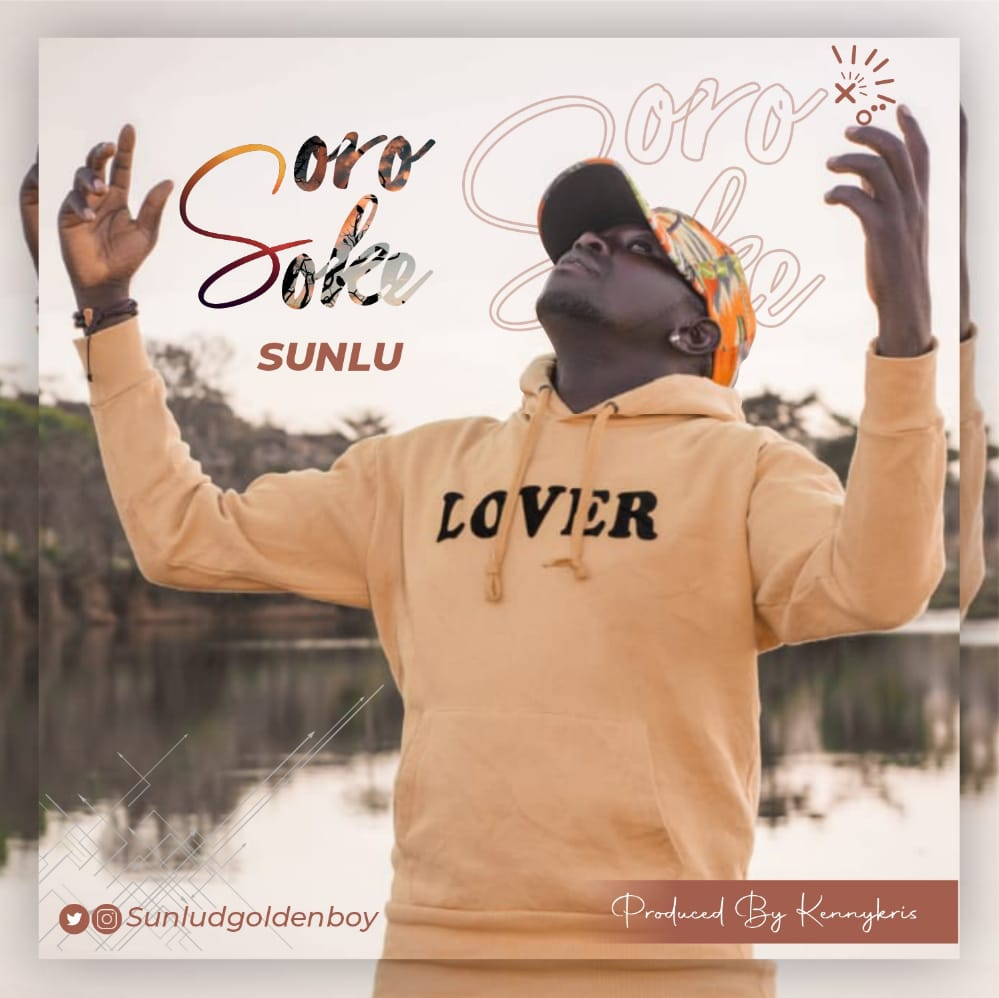 [Music] Sunlu - Soro Soke ( prod. Kenny Kris) #Arewapublisize