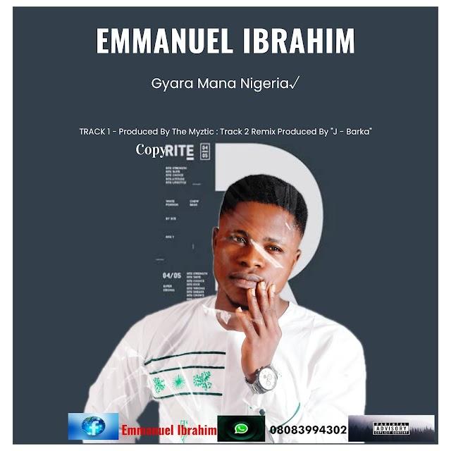 Music : Emmanuel Ibrahim - Gyara Mana Nigeria