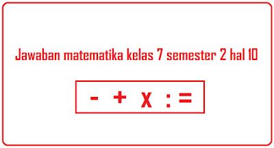 jawaban matematika kelas 7 semester 2 hal 10
