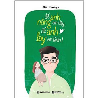 Sách - Để Anh Nâng Em Dậy, Để Anh Lay Em Tỉnh! ebook PDF-EPUB-AWZ3-PRC-MOBI