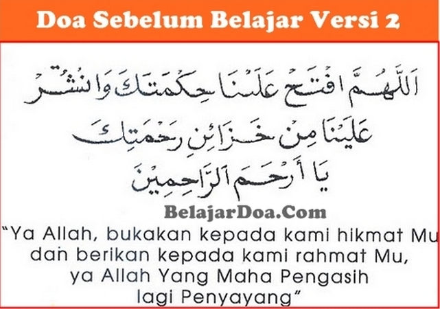 Versi 2 - Lafal Bacaan Doa Sebelum Belajar Di Sekolah Sesuai Sunnah Dalam Islam Arab Latin dan Terjemahan Arti Indonesia