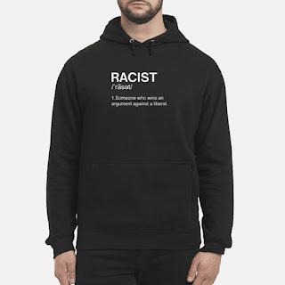 Racist Someone Who Wins An Argument Against A Liberal Shirt 6