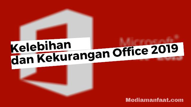 Kelebihan dan Kekurangan Office 2019