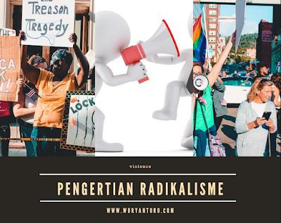 Pengertian Radikalisme Menurut Para Ahli