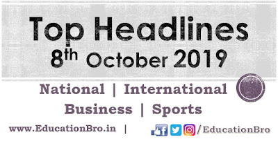 Top Headlines 8th October 2019: EducationBro