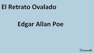 El Retrato OvaladoEdgar Allan Poe