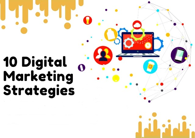10 Digital Marketing Strategies For 2021