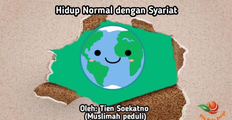 Hidup Normal dengan Syariat