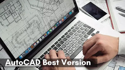 AutoCAD Best Version