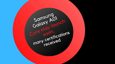 Samsung Galaxy A01 Core may launch soon, many certifications received-by gadgets review