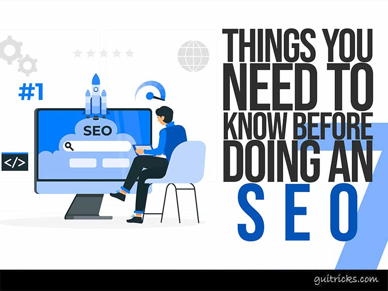 Things You Need To Know Before Doing An SEO