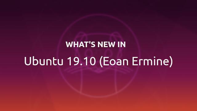 Ubuntu 19.10 whats new