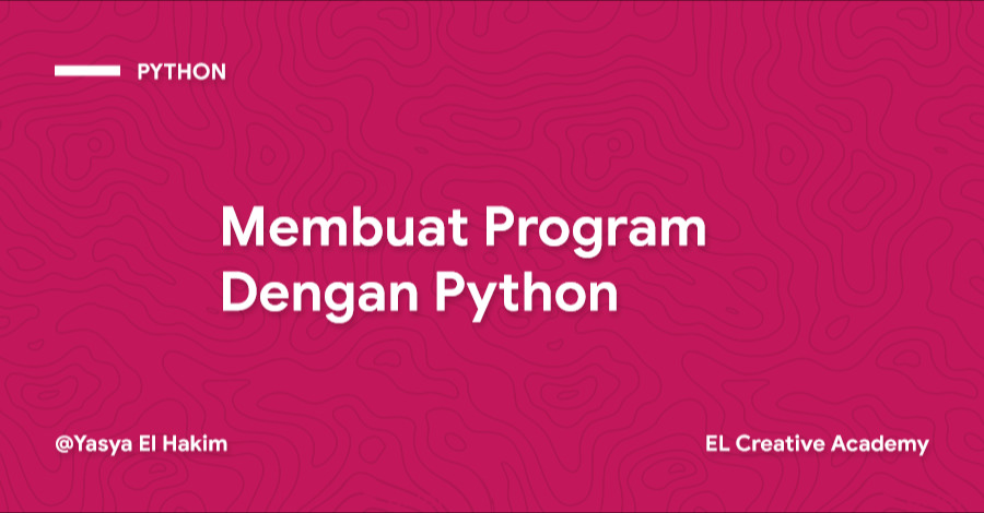 Membuat Program Dengan Bahasa Pemrograman Python