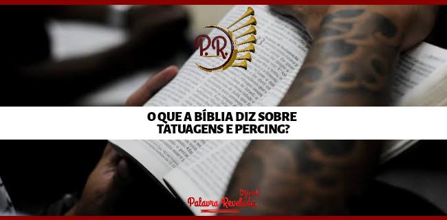 O QUE A BÍBLIA DIZ SOBRE  TATUAGENS E PERCING?