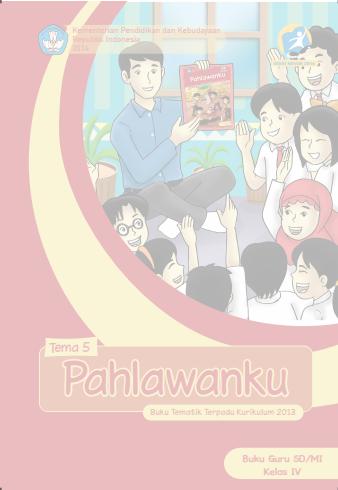 Buku Guru Kelas 4 Kurikulum 2013 Tema Pahlawanku Dokumen Guru Penting