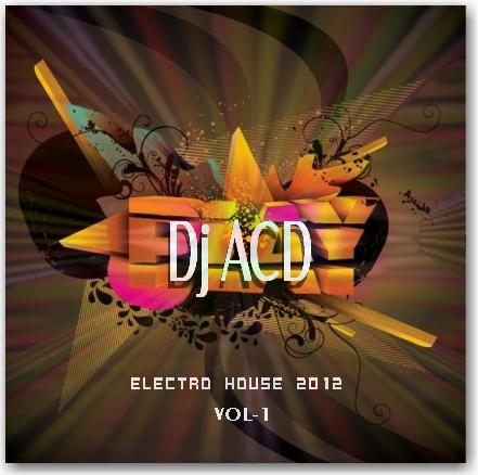 Play Electro House 2012 DJ ACD ~ dj ed sound