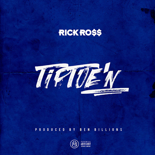 Rick Ross - TipToe'n - Single Cover