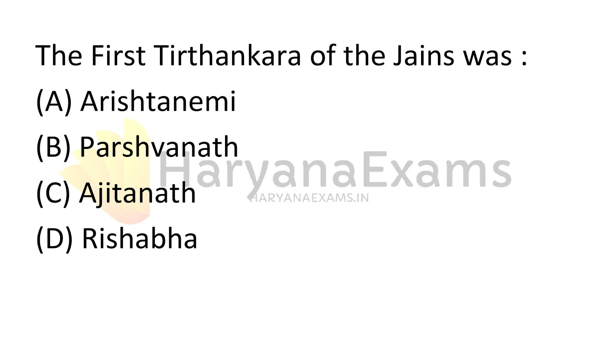 The First Tirthankara of the Jains was :