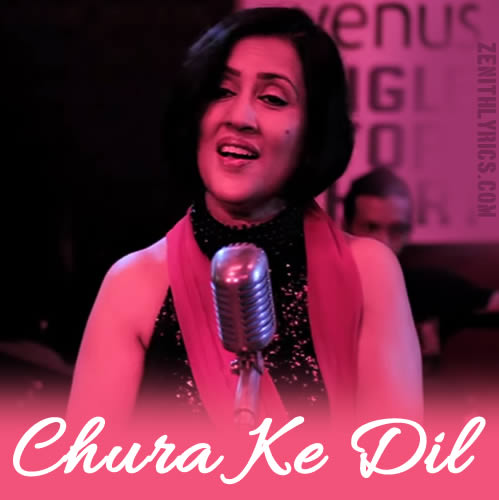 Chura Ke Dil - Madhushree