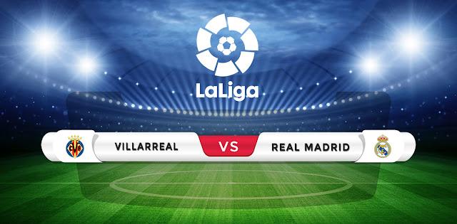 Villarreal vs Real Madrid Prediction & Match Preview