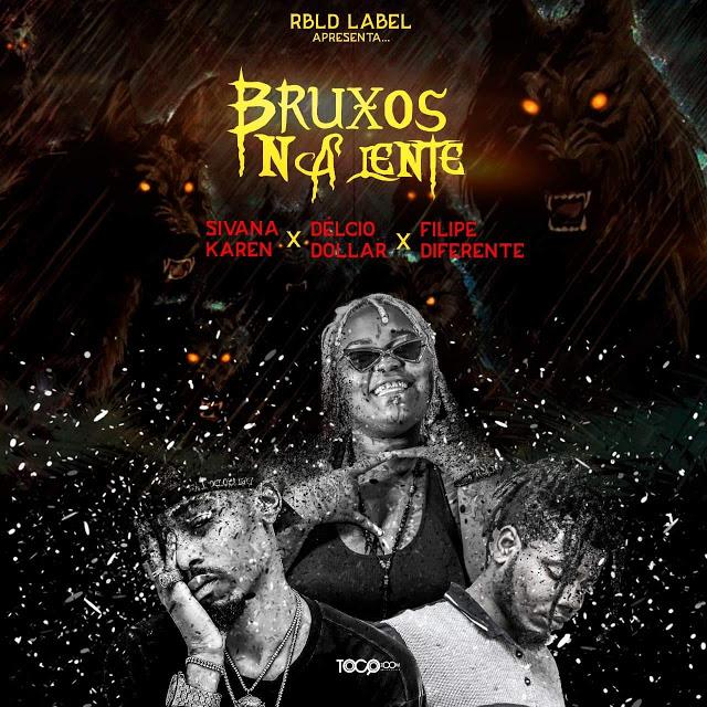 Silvana Karen x Delcio Dollar x Filipe Diferente - Bruxos Na Lente (Rap) DOWNLAOD MP3