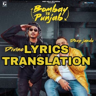 Bombay To Punjab Lyrics in English | With Translation |– Deep Jandu | Divine