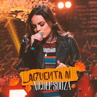 Baixar Música Gospel Aguenta Aí - Nicole Souza Mp3
