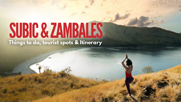 15 THINGS TO DO SUBIC & ZAMBALES: Tourist Spots and Travel Guide Blog 2021 with Itinerary