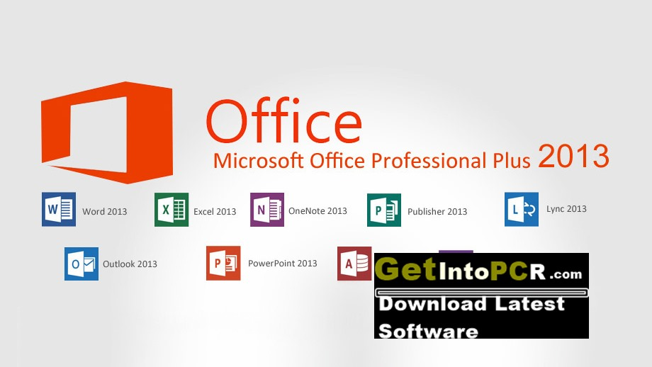 Microsoft Office Professional Plus 2013 Free Download Full Version 32 64 Bit Get Into Pc Download Latest Free Software And Apps