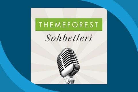 Themeforest Sohbetleri Podcast