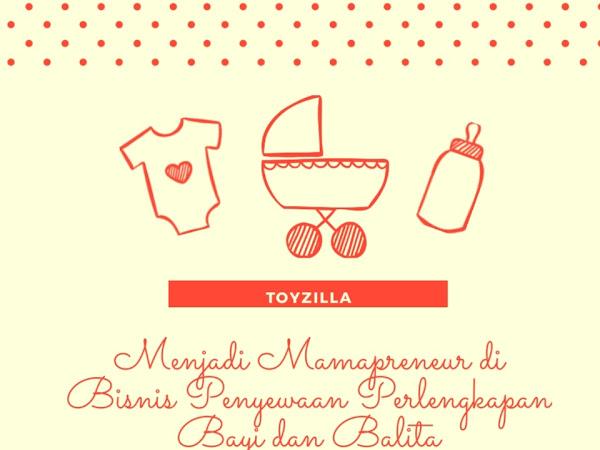 Menjadi Mamapreneur di Bisnis Penyewaan Perlengkapan Bayi dan Balita