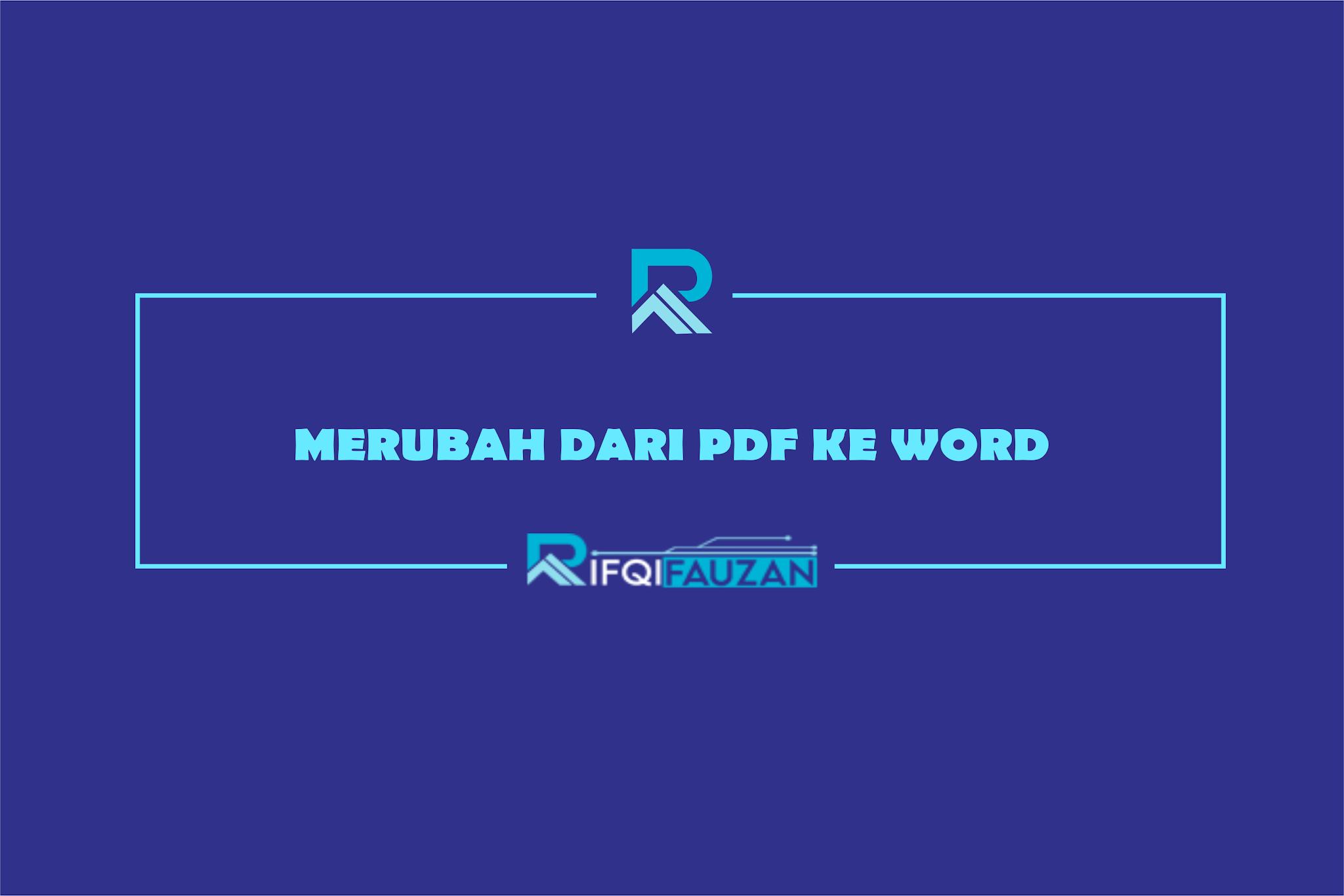 CARA MUDAH MENGUBAH PDF KE WORD