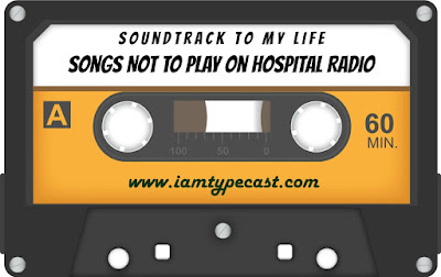Soundtrack To My Life : Songs You Should Never Play On Hospital Radio