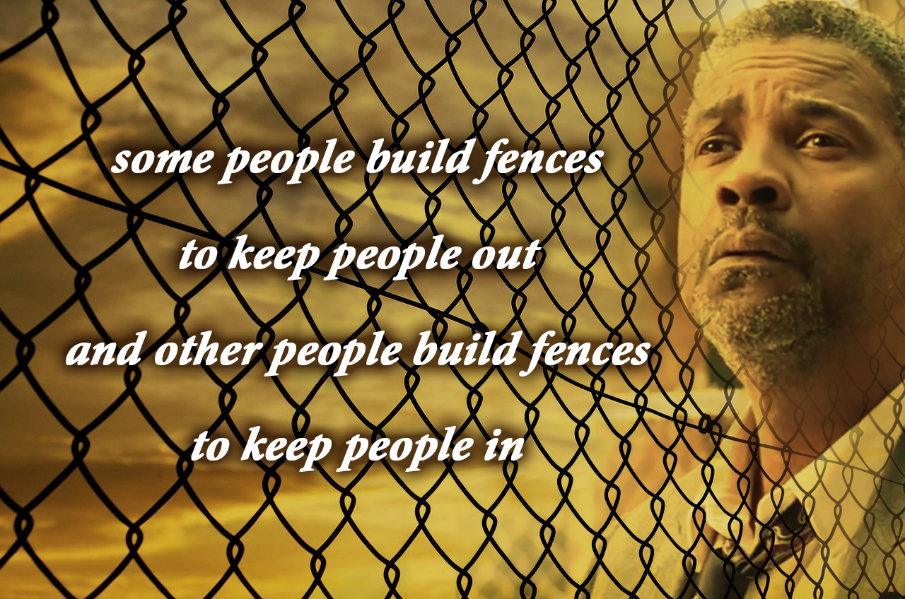 Fences Quotes Wallimagez Some People Build Fences To Keep People Out And Other