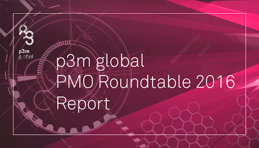 p3m global PMO Roundtable 2016 Report