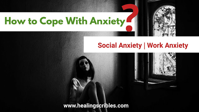 How to cope with Anxiety | Work Anxiety | Social Anxiety
