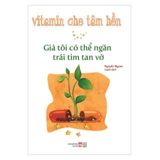 Vitamin Cho Tâm Hồn - Giá Tôi Có Thể Ngăn Một Trái Tim Tan Vỡ ebook PDF-EPUB-AWZ3-PRC-MOBI