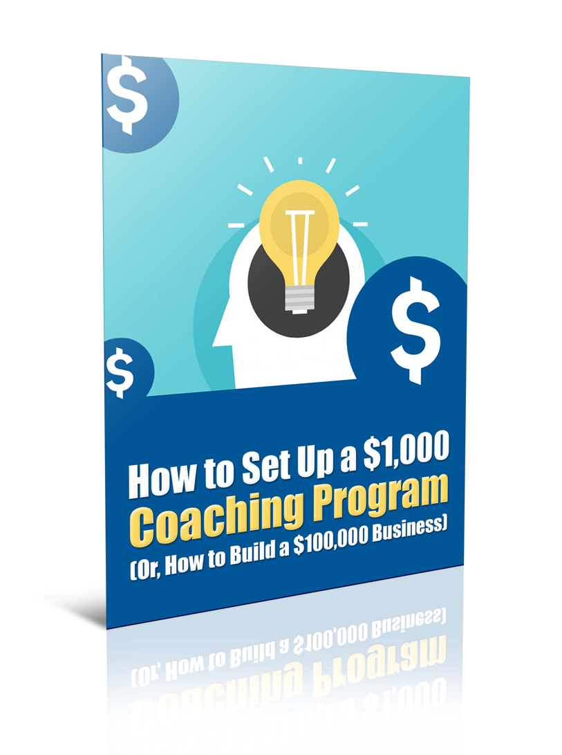 Get [SUPER HOT SHARE] How to Set Up a $1,000 Coaching Program (Or, How to Build a $100,000 Business)