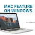 You Can Get Awesome Mac Features On Your Windows Pc