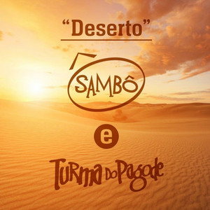 Baixar Musica Deserto - Turma do Pagode part. Sambô Mp3